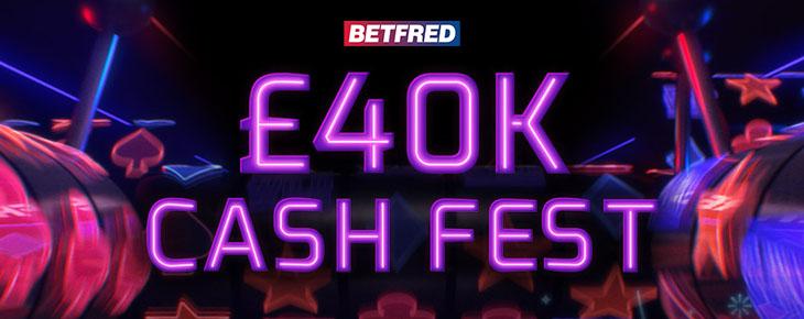 Betfred £40K Cash Fest Promo