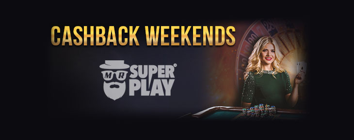 Mr SuperPlay Cashback Weekends