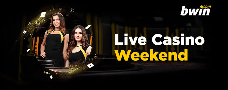 bwin live casino weekend